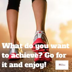 ¿Qué quieres conseguir? Ve a por ello. What do you want to achieve? Go for it!