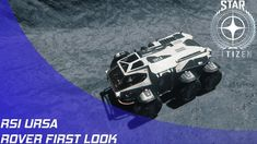 Star Citizen: 3.0 - RSI URSA Rover First Look!