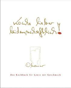 Koche lieber leidenschaftlich!: Das Kochbuch für Leute mit Geschmack von Rudolf Obauer http://www.amazon.de/dp/3426648245/ref=cm_sw_r_pi_dp_wZSMub162D5HK