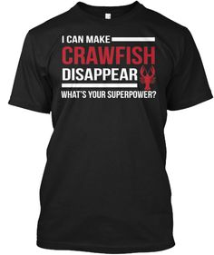 I Can Make Crawfish Disappear | Teespring