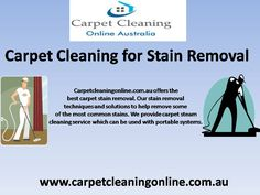 Are you finding best Stain Removal in Australia? Carpetcleaningonline.com.au offers the best carpet stain removal. Our stain removal techniques and solutions to help remove some of the most common stains. We provide carpet steam cleaning service which can be used with portable systems. Read More: http://www.carpetcleaningonline.com.au/steam-cleaning/