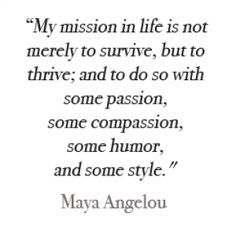 What a world that would be Ms. Angelou.