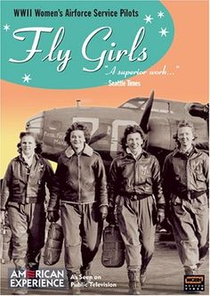 American Experience: Fly Girls -- a documentary about the Women Airforce Service Pilots (WASPs) during WWII