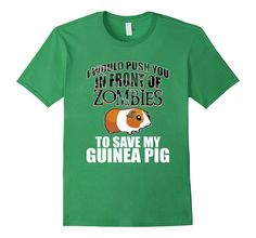 FUNNY WOULD PUSH YOU IN ZOMBIES TO SAVE GUINEA PIG T-SHIRT