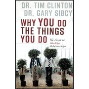 Why You Do the Things You Do: The Secret to Healthy Relationships  -               By: Dr. Tim Clinton, Dr. Gary Sibcy        Highly recommend- great insight on yourself, marriage/ dating relationship, kids, friends