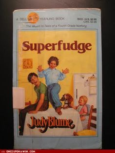 Superfudge.  Used to think Peter on the cover was kinda cute.  Wish I still had my original copy.