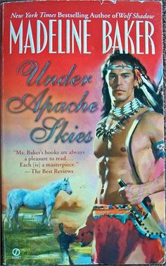 """""""Under Apache Skies"""" by Madeline Baker, Loved this book!"""