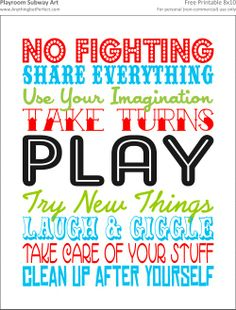 playroom printable - make a poster for playroom. LOVE IT! now maybe I won't have to actually say these things all the time?.