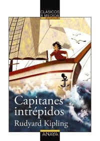 """Nuevo clásico adaptado: """"Capitanes intrépidos"""" de Rudyard Kipling"""
