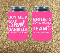 Looking for fun, customizable, and cheap koozies for your upcoming bachelor/bachelorette party? We've got you covered! Our coolies are 100% customizable – add your favorite quotes, cliparts, or include your own artwork! Let us help you amp up your party with designs you will love!  Customized  Buy Me A Shot The Bride Is Tying The by StripedPeanut