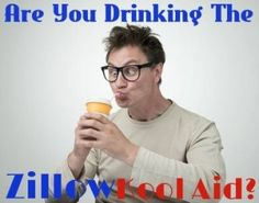 Why #RealEstate Agents Hate Zillow - Are You Drinking The Zillow Kool Aid? Zillow Does Not Provide Accurate Home Values:  http://www.maxrealestateexposure.com/are-zillows-home-value-estimates-accurate/