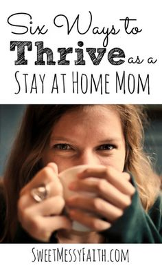 Thrive as a Stay at Home Mom!