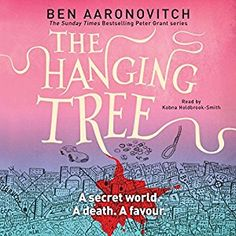 The Hanging Tree by Ben Aaronovitch, read by Kobna Holdbrook-Smith. A re-listen.