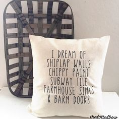 I dream of... Farmhouse pillow (custom pillow) by thedottedbow on Etsy https://www.etsy.com/listing/289165413/i-dream-of-farmhouse-pillow-custom