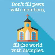Disciples, more than simply members