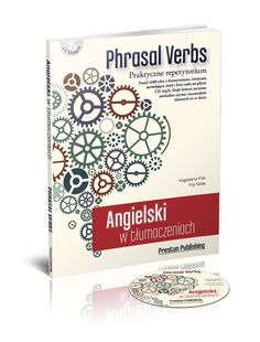 """angielski, nauka angielskiego w nowej formule. Książka z serii """"Angielski w tłumaczeniach"""", czasowniki złożone - Phrasal verbs"""