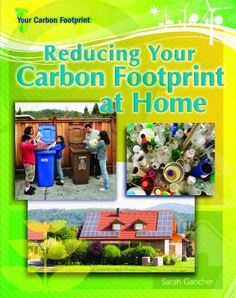 Carbon and our warming atmosphere -- Saving energy -- Conserving water -- Reducing consumption and reusing products -- Recycling and beyond. Sarah B, Science Curriculum, Water Conservation, All Plants, Carbon Footprint, Children's Literature, Student Learning, Save Energy, Recycling