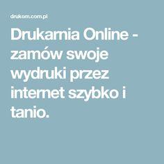Drukarnia Online - zamów swoje wydruki przez internet szybko i tanio.
