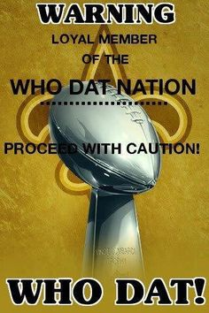 New Orleans Saints - WHO DAT NATION!