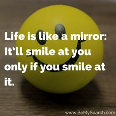 Life is like a mirror: it'll smile at you only if you smile at it. Good Moring Quotes, Life Is Like, Morning Quotes, Your Smile, Good Morning, Mirror, Facts, Connect, Meet