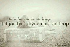 My hart raak looop Wise Quotes, Quotes For Him, Quotable Quotes, Qoutes, Afrikaanse Quotes, Life Design, Hopeless Romantic, Feelings, Brush Strokes