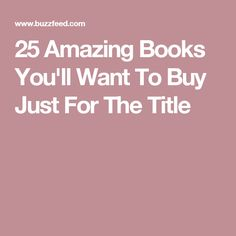 25 Amazing Books You'll Want To Buy Just For The Title