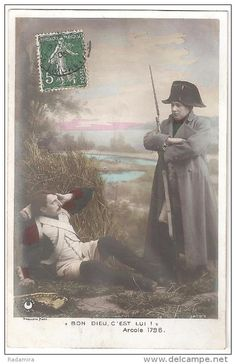 """Carte Postale Ancienne """"BON DIEU, C'EST LUI! Arcole 1796"""" Photographe ARJALEW France 1908."""