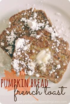 Pumpkin Bread French Toast.  Ever wished you could have pumpkin pie for breakfast?  This amazingly decadent Pumpkin Bread French Toast is surprisingly good-for-you.