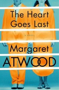 the heart goes last, atwood