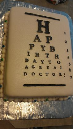 Eyecare Events: Nine Eye Chart Cakes For National Cake Day Doctor Cake, Doctor Gifts, Cake Day, Eat Cake, Medical Cake, Tiny Eye, Retirement Cakes, Eye Chart, Eye Doctor