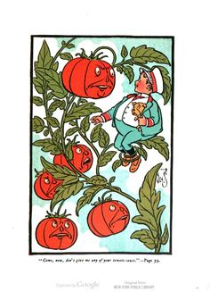 """""""Come, now, don't give me any of your tomato sauce."""" W. W. Denslow for Billy Bounce, by W. W. Denslow and Dudley A. Bragdon. #illustration #children"""