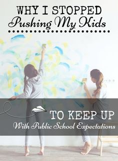 """I Stopped Pushing my Kids to """"Keep Up"""" With Public School"""