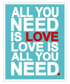 all you need is love word art poster. sweet.