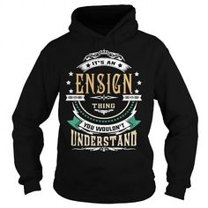 Awesome Tee ENSIGN  Its an ENSIGN Thing You Wouldnt Understand  T Shirt Hoodie Hoodies YearName Birthday T shirts