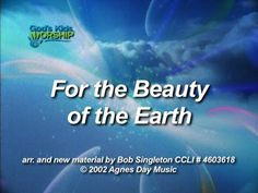 For The Beauty Of The Earth - God's Kids Worship - http://godskidsworship.com/p-543-for-the-beauty-of-the-earth.aspx