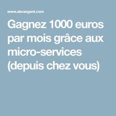 Gagnez 1000 euros par mois grâce aux micro-services (depuis chez vous)