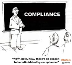 Now, now, now, there's no reason to be intimidated by compliance. G Tech, Financial Institutions, New Technology, How To Apply, Comics, Business, Image, Store, Cartoons