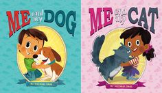 Me and My Dog / Me and My Cat  Series: Me and My Pet Written by Michael Dahl Illustrated by Zoe Persico Picture Window Books 8/01/2016 9781515802389