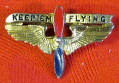 Original 1940's World War II Aviators Wife's Patriotic Keep Em Flying Pin