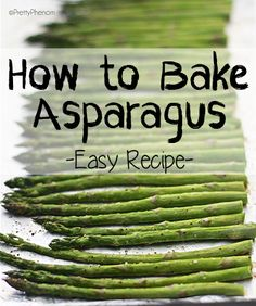 RECIPE: Baked Asparagus. How to cook asparagus in the oven. All you need is some lemon pepper, salt, pepper, olive oil and fresh asparagus!