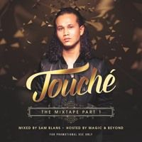 Touché The Mixtape Part One By. Sam Blans by Sam Blans on SoundCloud