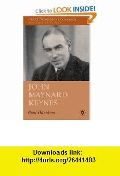 John Maynard Keynes (Great Thinkers in Economics) (9780230229204) Paul Davidson , ISBN-10: 0230229204  , ISBN-13: 978-0230229204 ,  , tutorials , pdf , ebook , torrent , downloads , rapidshare , filesonic , hotfile , megaupload , fileserve