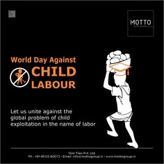 Let us unite against the global problem of child exploitation in the name of labor World Day Against Child Labour..! #Motto #Tiles #mottogroup #Ceramic #FloorTiles #slabtiles #CeramicTiles #CeramicTile #SlabTile #Slab #Tile #Marbles #MarblePlus #SlimTiles #VocalForLocal #SelfReliant #COVID19 #AntiChildLabourDay #LabourDay #ChildLabour #AntiChildLabourDay2020 #WorldAntiChildLabourDay #StopChildLabour Labour Day, Navratri Wishes, International Days, World Days, Marbles, Design Process, Motto, Catholic
