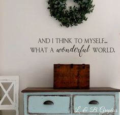 And I Think To Myself What a Wonderful World-Vinyl Wall Decal-Family Vinyl Wall Decal Lettering Decor by landbgraphics on Etsy