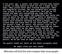 WHAT THE HELL IS THIS?!?!  I JUST READ IT WHEN I WAS HOME ALONE AND NOW IM SCARED