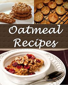 The soft food diet recipes and lists of easy to chew food hubby oatmeal oatmeal recipes the easy and delicious oatmeal cookbook oatmeal oatmeal recipes forumfinder Choice Image