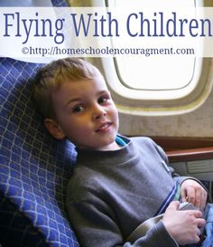 Flying with Children: Air Plane Travel - Preparation and Supplies Homeschool Encouragement