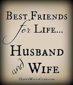 Best friends for life husband and wife!!!