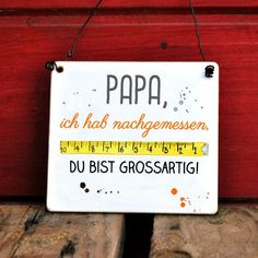 Sign with saying: Dad, I& measured, you& great!Our signs can be customized. Simply order this sign and write your text The post Sign PAPA I& measured you& GREAT appeared first on Wooden Product Seller. Diy Gifts For Dad, Diy Presents, Fathers Day Gifts, Dad Gifts, Papa Tag, Crafts To Sell, Diy And Crafts, Creative Crafts, Yarn Crafts