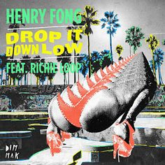Drop It Down Low (Etc!etc! Remix) - Henry Fong Feat. Richie Loop